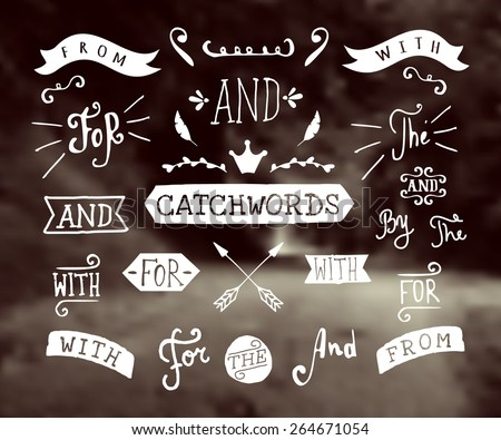 "A set of hand drawn catchwords and design elements on a blurred vintage background. Hand drawn words ""and"", ""for"", ""from"", ""with"", ""the"", ""by"". Decorative elements and embellishments. - stock vector"