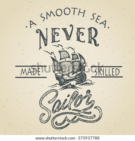 A smooth sea never made skilled sailor. Retro vector illustration. Hand drawn vintage motivational poster with distressed effect.   - stock vector