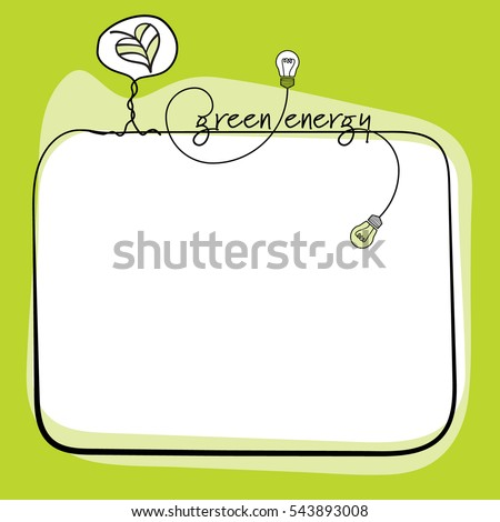 A text box for fill your text and theme of green energy
