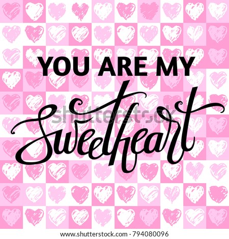 A Vector Image For Valentines Day With Sweetheart Lettering Calligraphy Design You Are