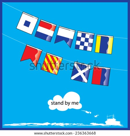 A vector set of Nautical flags with letters of Stand by me - stock vector