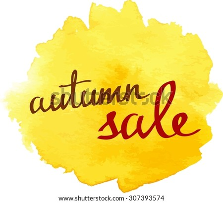 A watercolour banner with a bright spot and words 'autumn sale' written in calligraphy, scalable vector graphic - stock vector