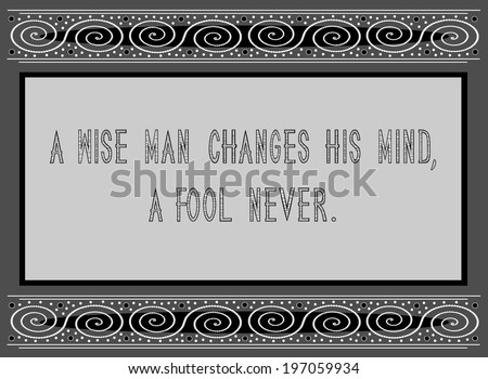 A wise man changes his mind, a fool never - English proverb about wisdom (vector) - stock vector