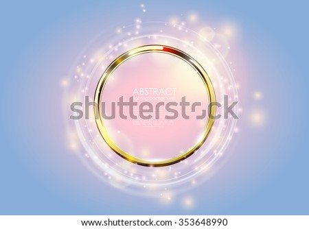 Abstract background. Golden ring with light circles and spark with light effect. Vector sparkling glowing round frame on blue and pink. Space for your message. - stock vector