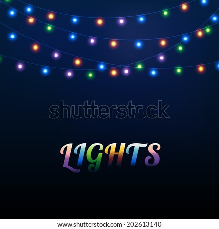 Abstract background with different colored bright garland lights - stock vector