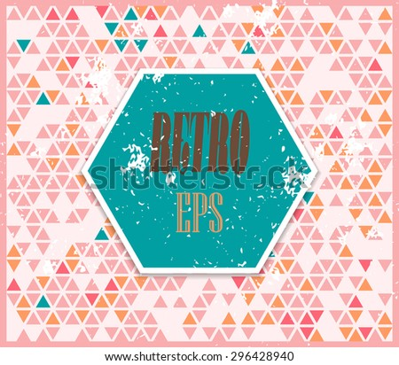 Abstract background with randomly colored triangles and grungy texture. Stylish vintage colors, retro pattern for a variety of design uses. - stock vector