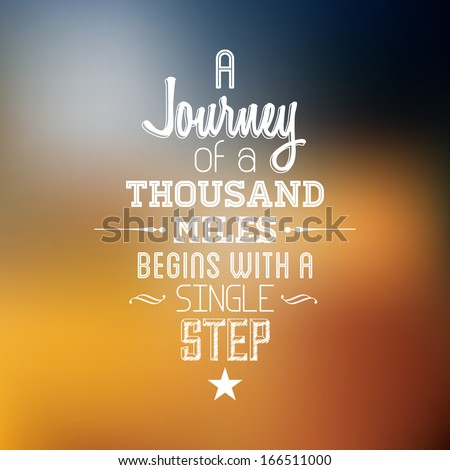 """Abstract Background with typographical quote """"A Journey of a thousand miles begins with a single step"""", vector design.  - stock vector"""