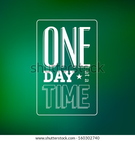 "Abstract Background with Typographical quote ""One day at a time"", vector design."