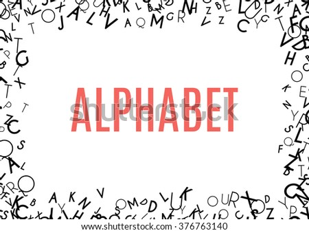 Abstract black alphabet ornament frame isolated on white background. Vector illustration for education writing design. Random letters flying around. Alphabet book concept for grammar school - stock vector