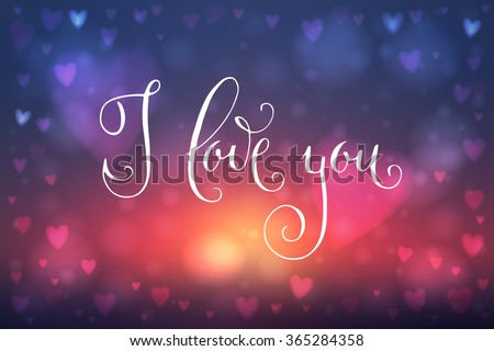 Abstract blur blue and pink background with heart-shaped lights over it and hand written I love you words. - stock vector