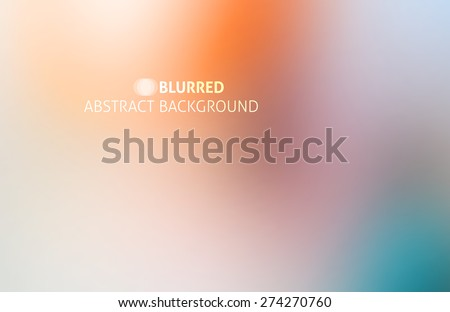 abstract blurred background with orange, blue, beige and gray stains - stock vector