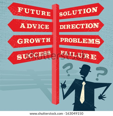 Abstract Businessman at a Blank Signpost. Great illustration of Retro styled Businessman with a selection of Business related options and choices to make. All recruitment Agencies need one of these! - stock vector