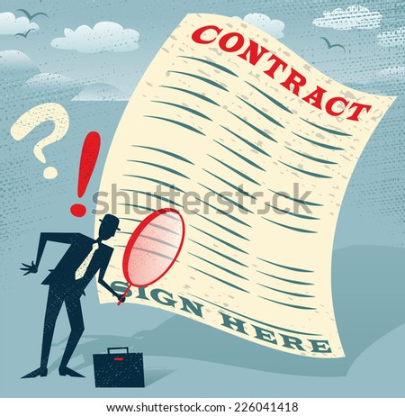 Abstract Businessman inspects the contract. Abstract Business is very careful to check the fine print of his business contract with a huge magnifying glass. - stock vector