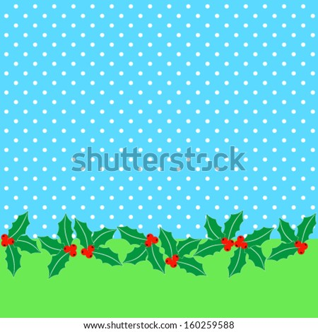 abstract Christmas background with polka dots pattern and evergreen holly. Vector, EPS 8 - stock vector