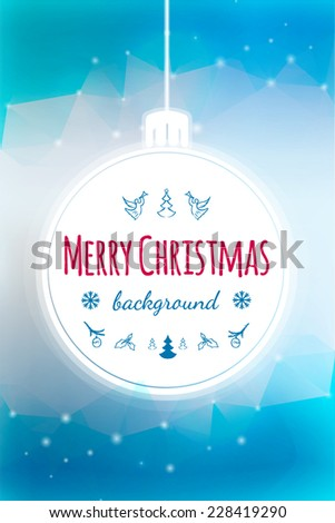 Abstract Christmas ball with space for text on blue background. Holiday Design for New Year Greeting Cards, Posters and Flyers. Vector.  - stock vector