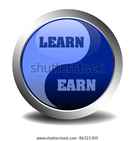 Abstract colorful background with a blue metallic sphere in yin and yang style, with the words learn and earn written on both sides in left and right
