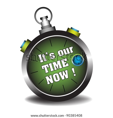 Abstract colorful background with a green stopwatch and the text it's our time now written inside the stopwatch - stock vector