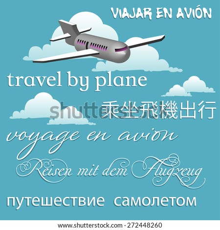 Abstract colorful background with a passenger plane flying in the skies and the text travel by plane written in English, Spanish, Chinese, French, German and Russian - stock vector