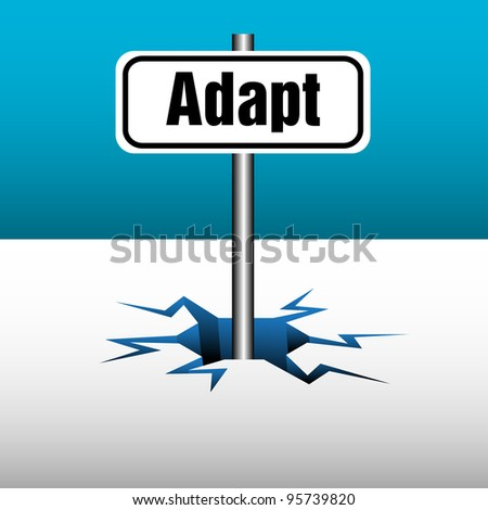 Abstract colorful background with a plate on which is written the word adapt coming out from an ice crack - stock vector