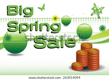 Abstract colorful background with butterflies, small flowers, green bubbles, stack of coins and the text big spring sale written with green letters - stock vector