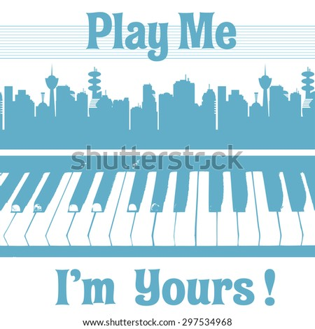 Abstract colorful background with piano keyboard under a cityscape and the text play me I am yours written with blue letters - stock vector