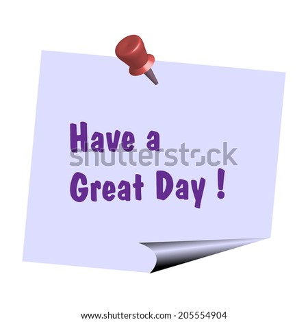 Abstract colorful illustration with a note with the text have a great day pinned on a white wall - stock vector