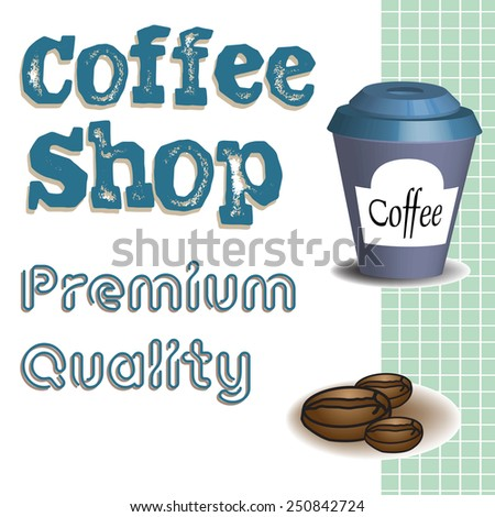 Abstract colorful illustration with coffee beans, coffee cup and the text coffee shop, premium quality written in blue - stock vector
