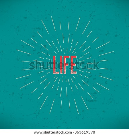 Abstract Creative concept vector design layout with text - life. For web and mobile icon isolated on background, art template, retro elements, logos, identity, labels, badge, ink, tag, old card. - stock vector