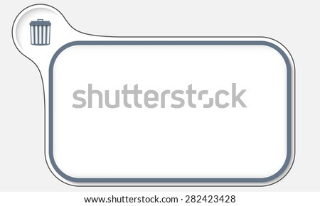 Abstract frame for your text and trashcan - stock vector