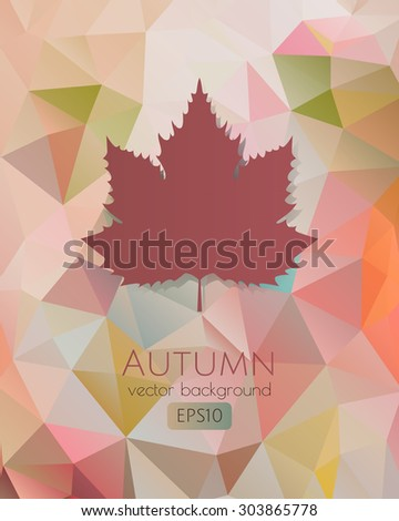 Abstract geometric background with polygonal pattern and autumn leaf. EPS10 