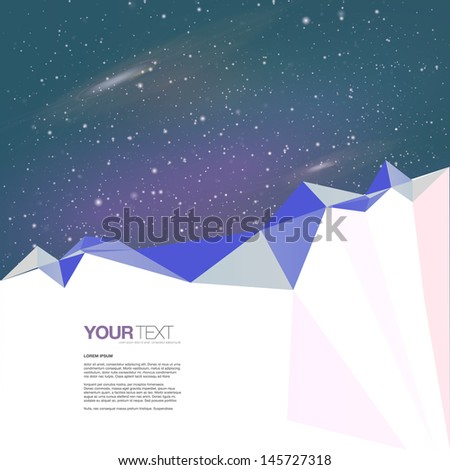 Abstract geometric mountain with your text and beautiful space background Eps 10 vector illustration  - stock vector