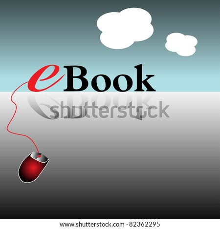Abstract illustration with a mouse connected to the ebook word. Ebook concept - stock vector