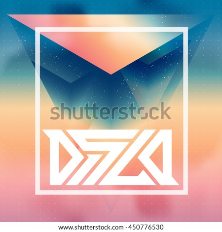 Abstract isometric prism with the reflection of the space and inscription disco on blurred background. Vector futuristic multifunctional backdrop. - stock vector