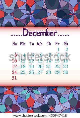 Abstract kaleidoscope background with eastern ornament and dates of winter month December 2017. Vector illustration