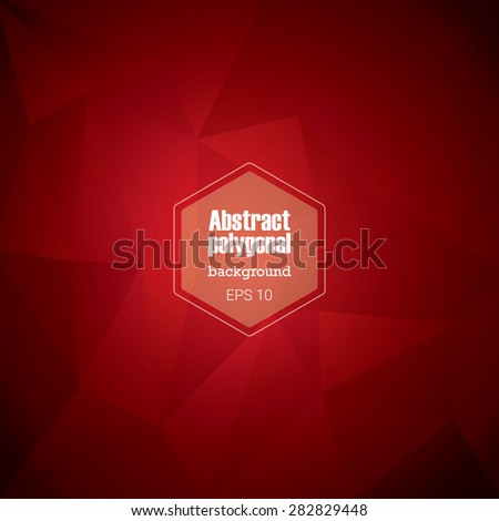 Abstract polygonal background with geometric triangle shapes. Red gradient backdrop suitable for posters, flyers, infographics, website, applications. Eps10 vector illustration. - stock vector