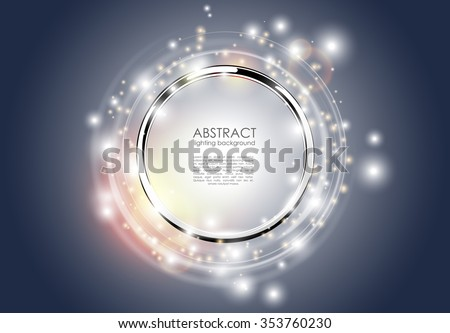 Abstract ring background. Metal chrome shine round frame with light circles and spark light effect. Vector sparkling glowing stainless steel cover. Space for your message.  - stock vector