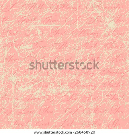 Abstract seamless pattern with writings, it says: I will always remember the first time I saw you. Your eyes, your honey lips, first time we met. I love you. I miss you. Don't ever let me go. - stock vector