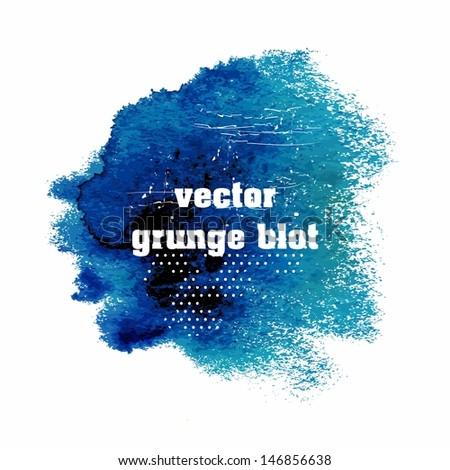 Abstract splash. Ink blot. Watercolor drop. Grunge background. - stock vector