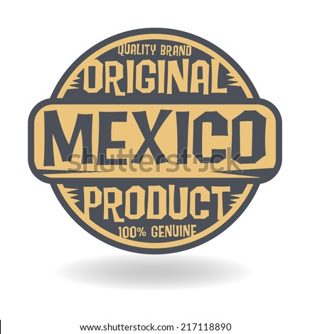 Abstract stamp with text Original Product of Mexico, vector illustration - stock vector
