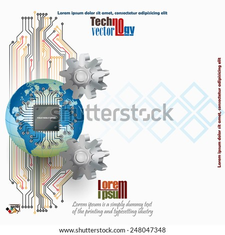 Abstract technology background; Electronic Chip connected with Earth globe which  revolve round two cogwheels and in background electronic circuits, all as symbol of technology.  - stock vector