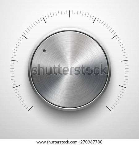 Abstract technology button template, volume knob with metal texture (chrome, silver, steel), range scale, realistic shadow and light background for web, interfaces, UI, applications, apps. Vector. - stock vector
