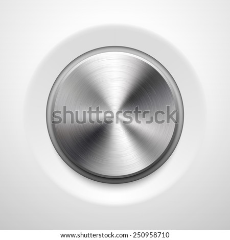 Abstract technology button template, volume knob with realistic metal texture (chrome, silver, steel) and light background for internet sites, web user interfaces, UI and applications, apps. Vector. - stock vector