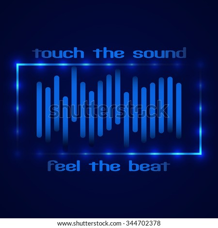 """Abstract technology design. Frame with LED lights. Digital equalizer (sound wave) with text """"Touch the sound, Feel the beat"""". Vector illustration - stock vector"""