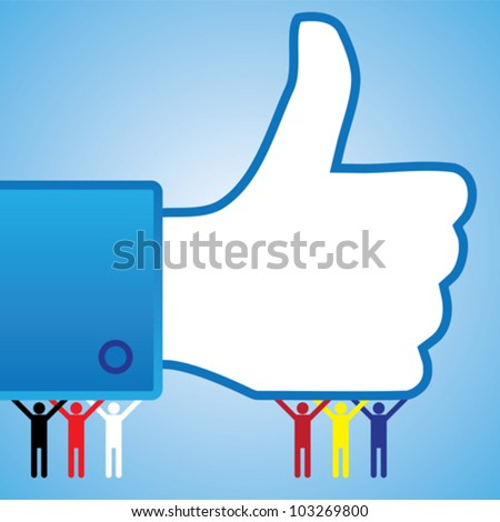 Abstract thumb up like hand symbol illustration with people supporting. It is also a recommend or approval symbol used in sites like facebook. - stock vector
