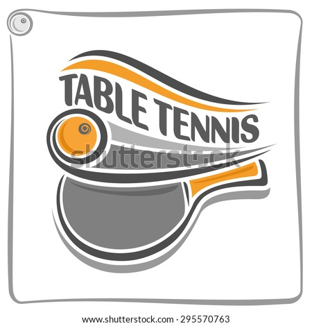 Abstract vector  composition of logo fun table tennis, ping pong ball flying on trajectory and racket with inscription table tennis, ping pong club closeup