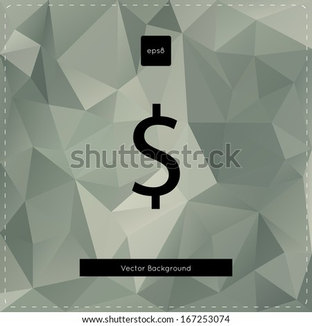 Abstract vector dollar polygonal background. - stock vector