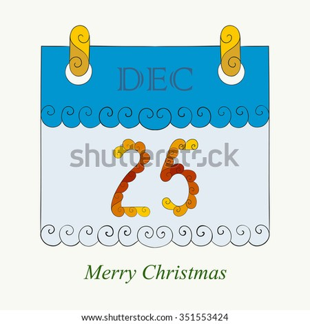 Abstract vector illustration of Christmas calendar of 25th december. Hand-drawn object. Isolated on white background. Eps 8. - stock vector