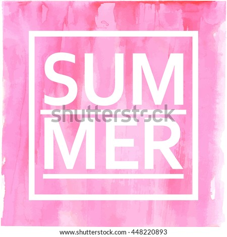 Abstract vector poster with text summer on light pink ombre watercolor background. Vector banner design