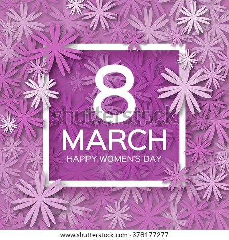 Abstract Violet Floral Greeting card - International Happy Women's Day - 8 March holiday background with paper cut Frame Flowers. Trendy Design Template. Vector illustration.