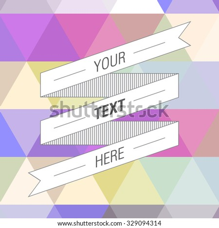 Abstract white paper ribbon banner design with your text and colorful triangle pattern background  Eps 10 stock vector illustration - stock vector